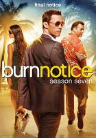 Cover image for Burn notice. Season 7, Complete [videorecording DVD] : the final season