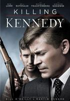 Cover image for Killing Kennedy [videorecording DVD]