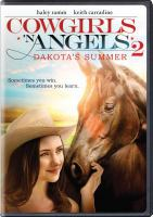 Cover image for Cowgirls 'n angels 2 [videorecording DVD] : Dakota's summer