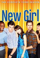Cover image for New girl. Season 3, Complete [videorecording DVD]