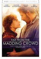 Cover image for Far from the madding crowd [videorecording DVD] (Carey Mulligan version)