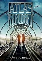 Cover image for Atlas shrugged. Part III [videorecording DVD] : Who is John Galt?