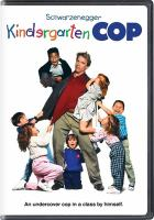 Cover image for Kindergarten cop [videorecording DVD].