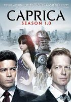 Cover image for Caprica. Season 1.0, Complete [videorecording DVD]