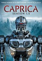Cover image for Caprica. Season 1.5, Disc 3