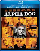 Cover image for Alpha dog [videorecording DVD]