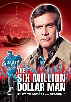 Cover image for The six million dollar man. Season 1 and Pilot TV movies