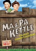 Cover image for Ma & Pa Kettle: Complete comedy collection [videorecording DVD]