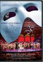 Cover image for Andrew Lloyd Webber's The phantom of the Opera at the Royal Albert Hall [videorecording DVD] : the 25th anniversary celebration performance