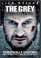 Cover image for The grey [videorecording DVD]