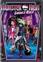 Cover image for Monster High. Ghouls rule