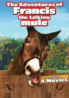 Cover image for The adventures of Francis the talking mule [videorecording DVD] : 4 movies