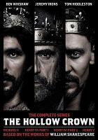Cover image for The hollow crown. The complete series Richard II, Henry IV part 1, Henry IV part 2, Henry V