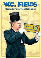 Cover image for W.C. Fields comedy favorites collection [videorecording DVD]