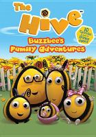 Cover image for The hive [videorecording DVD] : Buzzbee's family adventures.