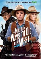 Cover image for A million ways to die in the west [videorecording DVD]