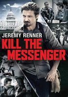 Cover image for Kill the messenger [videorecording DVD]