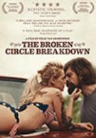 Imagen de portada para The broken circle breakdown [videorecording DVD]