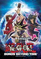 Imagen de portada para Yu-Gi-Oh! [videorecording DVD] : Bonds beyond time.