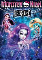 Cover image for Monster High. Haunted [videorecording DVD]
