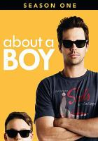 Cover image for About a boy. Season 1, Complete [videorecording DVD]