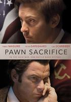 Cover image for Pawn sacrifice [videorecording DVD]