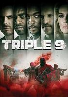 Cover image for Triple 9 [videorecording DVD]
