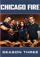 Cover image for Chicago fire. Season 03, Complete [videorecording DVD]