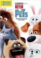 Cover image for The secret life of pets [videorecording DVD]