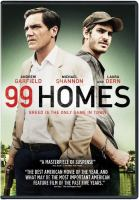 Cover image for 99 homes [videorecording DVD]