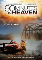 Cover image for 90 minutes in Heaven [videorecording DVD]