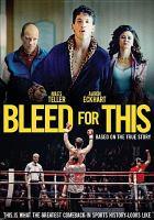 Imagen de portada para Bleed for this [videorecording DVD]