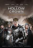 Cover image for The hollow crown. The wars of the roses [videorecording DVD]