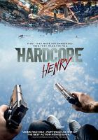 Cover image for Hardcore Henry [videorecording DVD]