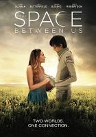 Cover image for The space between us [videorecording DVD]