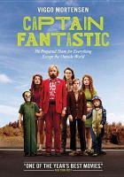 Cover image for Captain Fantastic [videorecording DVD]