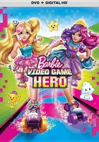 Cover image for Barbie video game hero [videorecording DVD]