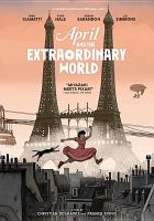 Cover image for April and the extraordinary world [videorecording DVD]