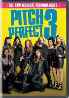 Imagen de portada para Pitch perfect 3 [videorecording DVD]