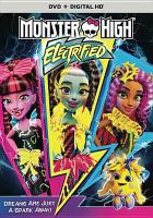 Imagen de portada para Monster High. Electrified [videorecording DVD]