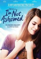 Cover image for I'm not ashamed [videorecording DVD]