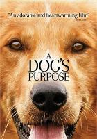 Cover image for A dog's purpose [videorecording DVD]