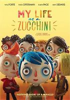 Cover image for My life as a zucchini [videorecording DVD]