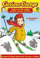 Imagen de portada para Curious George [videorecording DVD] : Plays in the snow and other awesome activities!