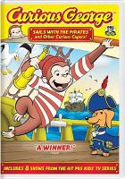 Cover image for Curious George [videorecording DVD] : Sails with the pirates and other curious capers!