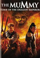 Cover image for The mummy. Tomb of the Dragon Emperor