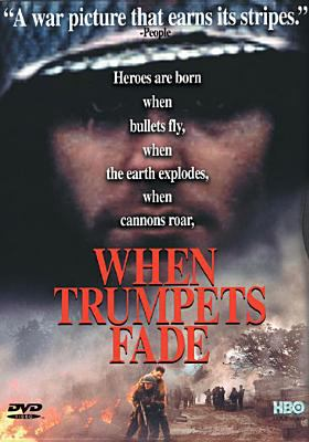 Cover image for When trumpets fade [videorecording DVD]