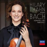 Cover image for Hilary Hahn plays Bach [sound recording CD] : Sonatas 1 & 2, Partita 1.