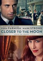 Cover image for Closer to the moon [videorecording DVD]