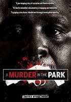 Cover image for A murder in the park [videorecording DVD]